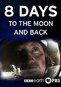 Фільм «8 Days: To the Moon and Back» (2019)