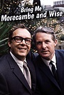 Сериал «Bring Me Morecambe and Wise» (2012)