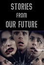 Сериал «Stories from Our Future» (2019)