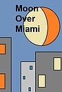 Серіал «Moon Over Miami» (1993)