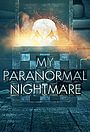 Серіал «My Paranormal Nightmare» (2020 – ...)