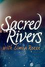 Серіал «Sacred Rivers with Simon Reeve» (2014)