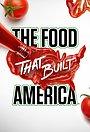 Сериал «Еда, которая построила Америку» (2019 – ...)