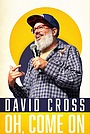 Фільм «David Cross: Oh Come On» (2019)