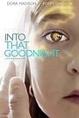 Фильм «Into That Goodnight» (2020)