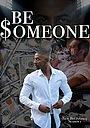 Серіал «Be Someone» (2021 – ...)