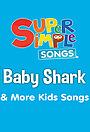 Серіал «Baby Shark & More Kids Songs: Super Simple Songs» (2017)