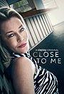 Сериал «Close to Me» (2021 – ...)