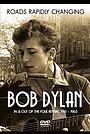 Фильм «Bob Dylan: Roads Rapidly Changing - In & Out of the Folk Revival 1961 - 1965» (2015)