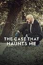 Серіал «The Case That Haunts Me» (2018 – ...)