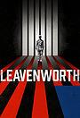 Сериал «Leavenworth» (2019)