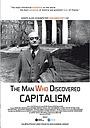 Фильм «The Man Who Discovered Capitalism» (2016)