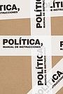 Фильм «Política, manual de instrucciones» (2016)