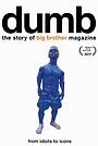 Фильм «Dumb: The Story of Big Brother Magazine» (2017)