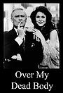 Серіал «Over My Dead Body» (1990 – 1991)