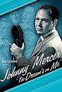 Фільм «Johnny Mercer: The Dream's on Me» (2009)