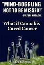 Фільм «Что если марихуана лечит рак?» (2010)