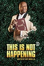 Сериал «This Is Not Happening» (2015 – ...)