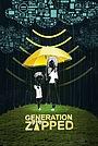 Фільм «Generation Zapped» (2017)