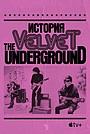 Фільм «История The Velvet Underground» (2021)