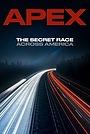 Фільм «APEX: The Secret Race Across America» (2019)