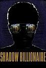 Фільм «Shadow Billionaire» (2009)
