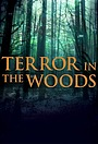 Серіал «Terror in the Woods» (2017 – ...)