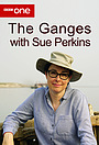 Сериал «The Ganges with Sue Perkins» (2017)