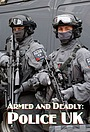 Серіал «Armed and Deadly: Police UK» (2018)