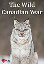 Сериал «The Wild Canadian Year» (2017)