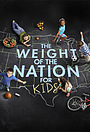 Сериал «The Weight of the Nation for Kids» (2012)