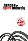 Сериал «Heroes of Black Comedy» (2002)
