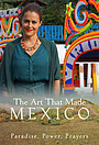 Серіал «The Art That Made Mexico: Paradise, Power and Prayers» (2017)