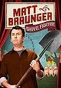 Фільм «Matt Braunger: Shovel Fighter» (2012)
