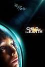 Фільм «Child of the Earth» (2018)