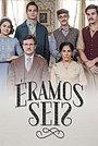 Сериал «Нас было шестеро» (2019 – 2020)