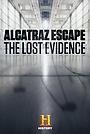 Фильм «Alcatraz Escape: The Lost Evidence» (2018)