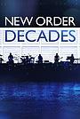 Фільм «New Order: Десятилетия» (2018)