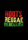 Фильм «Roots, Reggae, Rebellion» (2016)