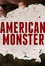 Серіал «American Monster» (2016 – ...)