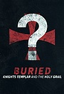 Серіал «Buried: Knights Templar and the Holy Grail» (2018)