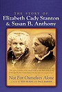 Сериал «Not for Ourselves Alone: The Story of Elizabeth Cady Stanton & Susan B. Anthony» (1999)