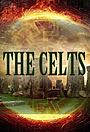 Сериал «The Celts» (2001)