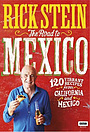Серіал «Rick Stein's Road to Mexico» (2017 – 2018)
