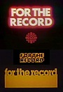 Сериал «For the Record» (1976 – 1990)