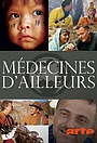 Сериал «Médecines d'ailleurs» (2013 – 2017)