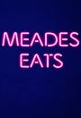 Серіал «Meades Eats» (2003)