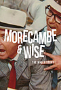 Серіал «Morecambe & Wise: The Whole Story» (2013)