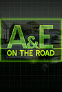 Сериал «A&E on the Road» (2017)