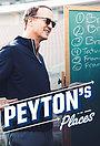 Сериал «Peyton's Places» (2019 – ...)